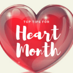 Top Tips to Make the Most of Heart Health Month