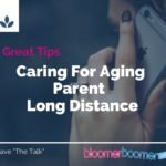 Caring for Aging Parents Long Distance
