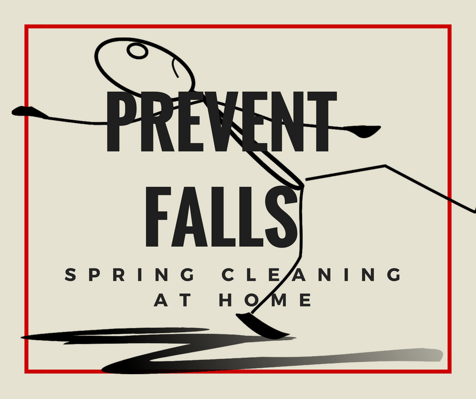 Spring Cleaning Your Home to Prevent Falls